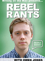 Writing on the Wall  presents Rebel Rant: Owen Jones